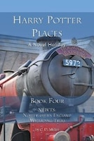 Harry Potter Places Book Four (color)-newts: Northeastern England Wizarding Treks