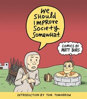 ISBN 9781951038007 product image for We Should Improve Society Somewhat: A Collection Of Comics By Matt Bors | upcitemdb.com