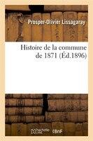 Histoire de La Commune de 1871 (Ed.1896)