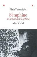 Seraphine De La Peinture A La Folie