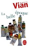 BELLE ÉPOQUE + TEXTES (LA)