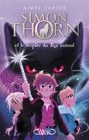 Simon Thorn 01 et le sceptre roi animal