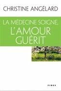 La médecine soigne, l'amour guérit