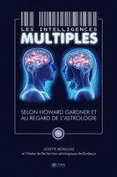 Les intelligences multiples : selon Howard Gardner et au regard de l'astrologie