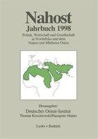 Nahost Jahrbuch 1998: Politik, Wirtschaft und Gesellschaft in Nordafrika und dem Nahen und Mittleren Osten