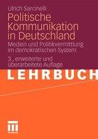 Politische Kommunikation in Deutschland: Medien und Politikvermittlung im demokratischen System