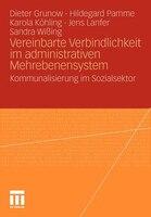 Vereinbarte Verbindlichkeit Im Administrativen Mehrebenensystem: Kommunalisierung Im Sozialsektor