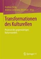 Transformationen Des Kulturellen: Prozesse Des Gegenwärtigen Kulturwandels