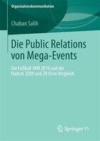 Die Public Relations Von Mega-events: Die Fußball-wm 2010 Und Die Hadsch 2009 Und 2010 Im Vergleich