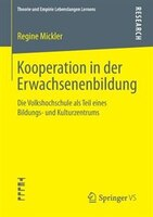 Kooperation In Der Erwachsenenbildung: Die Volkshochschule Als Teil Eines Bildungs- Und Kulturzentrums