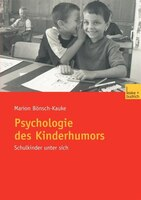 Psychologie des Kinderhumors: Schulkinder unter sich