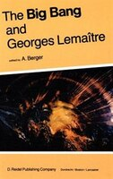 The Big Bang and Georges Lemaître: Proceedings of a Symposium in honour of G. Lemaître fifty years after his initiation of Big-Ban