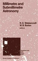 Millimetre and Submillimetre Astronomy: Lectures presented at a Summer School held in Stirling, Scotland, June 21-27, 1987