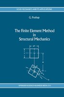The Finite Element Method in Structural Mechanics: Principles and Practice of Design of Field-consistent Elements for Structural a