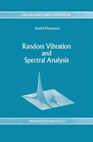 Random Vibration And Spectral Analysis/vibrations Aleatoires Et Analyse Spectral