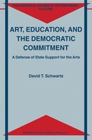 Art, Education, and the Democratic Commitment: A Defense of State Support for the Arts