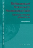 The Hermeneutics of Medicine and the Phenomenology of Health: Steps Towards a Philosophy of Medical Practice