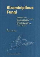Straminipilous Fungi: Systematics of the Peronosporomycetes Including Accounts of the Marine Straminipilous Protists, the