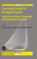 Forecasting Mortality in Developed Countries: Insights From A Statistical, Demographic And Epidemiological Perspective