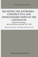 Reuniting the Antipodes - Constructive and Nonstandard Views of the Continuum: Symposium Proceedings, San Servolo, Venice, Italy,