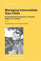 Managing Intermediate Size Cities: Sustainable Development in a Growth Region of Thailand