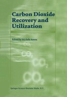 Carbon Dioxide Recovery and Utilization