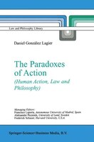 The Paradoxes of Action: (Human Action, Law and Philosophy)