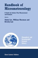 Handbook of Micrometeorology: A Guide for Surface Flux Measurement and Analysis