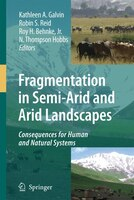 Fragmentation in Semi-Arid and Arid Landscapes: Consequences for Human and Natural Systems
