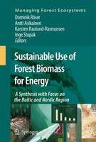Sustainable Use of Forest Biomass for Energy: A Synthesis with Focus on the Baltic and Nordic Region