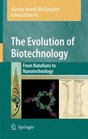 The Evolution of Biotechnology: From Natufians to Nanotechnology