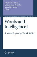 Words and Intelligence I: Selected Papers by Yorick Wilks