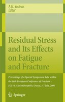 Residual Stress and Its Effects on Fatigue and Fracture: Proceedings of a Special Symposium held within the 16th European Conferen