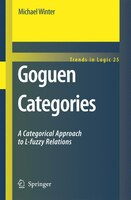 Goguen Categories: A Categorical Approach to L-fuzzy Relations