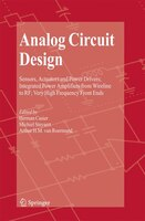 Analog Circuit Design: Sensors, Actuators and Power Drivers; Integrated Power Amplifiers from Wireline to RF; Very High Fr