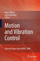 Motion and Vibration Control: Selected Papers from MOVIC 2008