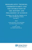 Probabilistic Thinking, Thermodynamics and the Interaction of the History and Philosophy of Science: Proceedings of the 1978 Pisa