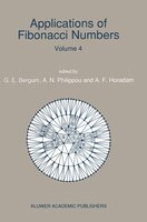 Applications of Fibonacci Numbers: Volume 4 Proceedings Of 'the Fourth International Conference On Fibonacci Numbers And Their App