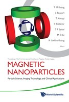 Magnetic Nanoparticles: Particle Science, Imaging Technology, And Clinical Applications - Proceedings Of The First Internat