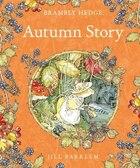 Autumn Story (brambly Hedge): Autumn Story