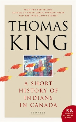 Book A Short History of Indians in Canada by Thomas King