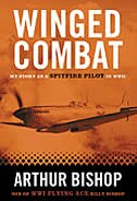 Book Winged Combat: My Story as a Spitfire Pilot in WW II: Arthur Bishop, Son of Legendary WW I Ace… by Arthur Bishop