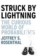 Book Struck by Lightning: The Curious World of Probabilities by Jeffrey Rosenthal