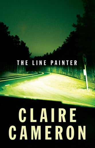 The Line Painter: A Novel by Claire Cameron