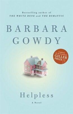 Book Helpless: A Novel by Barbara Gowdy