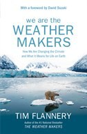 We are the Weather Makers: How We are Changing the Climate and What It Means for Life On Earth