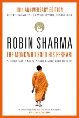 Book The Monk Who Sold His Ferrari: A Remarkable Story About Living Your Dreams by ROBIN SHARMA