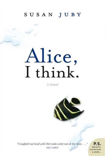 Alice, I Think by Susan Juby