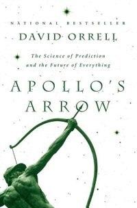 Apollo's Arrow by David Orrell