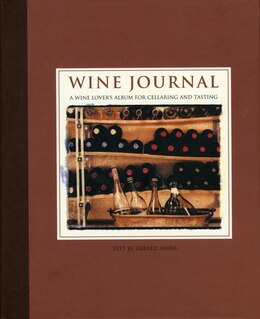 Book Wine Journal: A Wine Lover's Album For Cellaring And Tasting by Gerald Asher